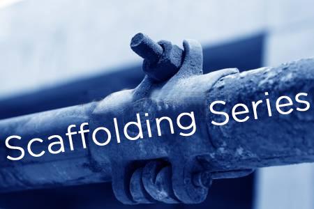 Scaffolding Series.jpg