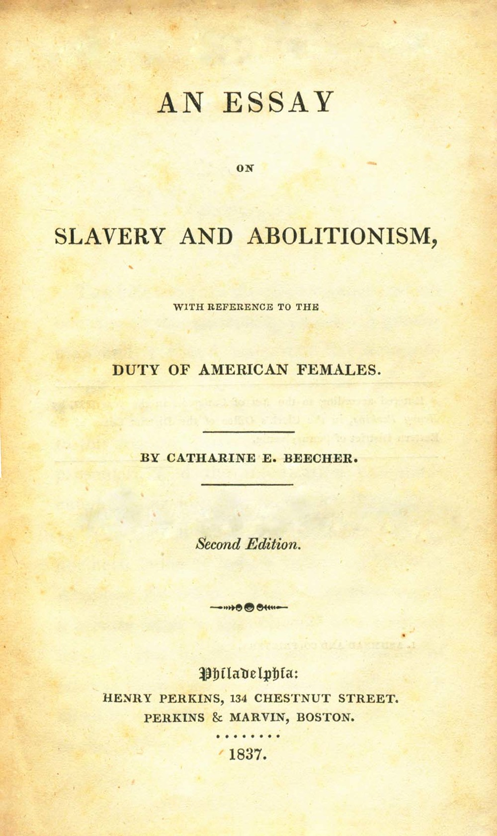 essay on slavery and abolitionism An essay on slavery and abolitionism, with reference to the duty of american females.