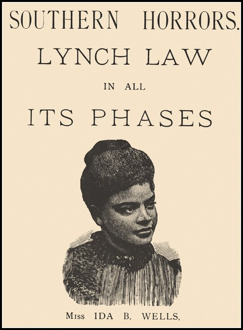 "Ida B. Wells, ""Southern Horrors: Lynch Law in All Its Phases,"" 1892"