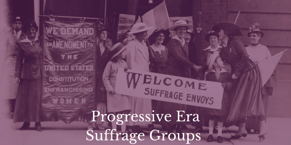 Progressive Era Suffrage Groups