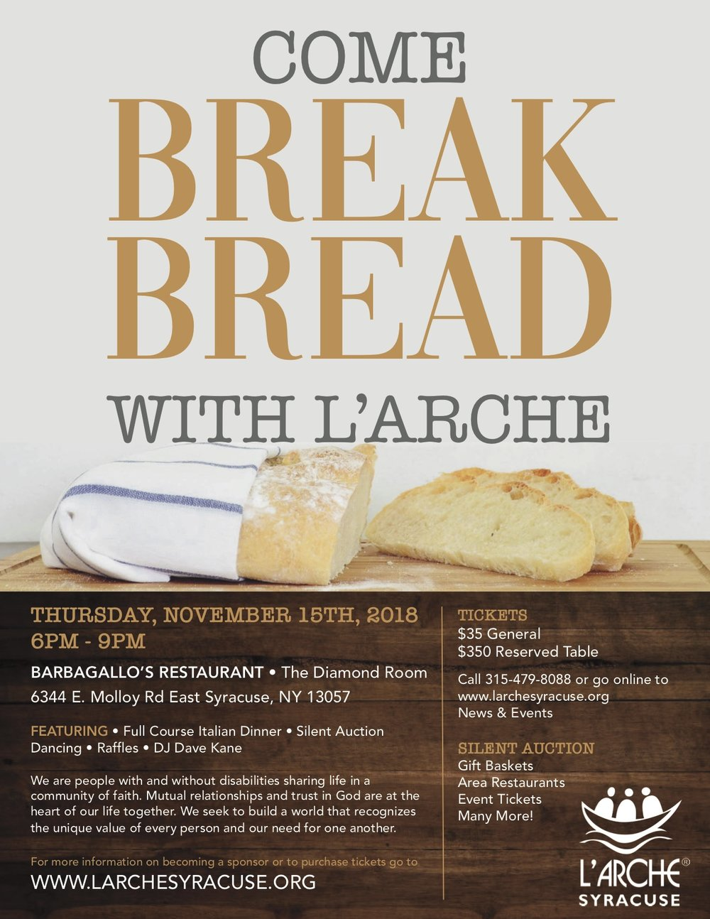 "Break Bread - Last year we raised nearly $13,000 and we are proud to say that every dollar directly benefitted L'Arche Syracuse. We have had generous community support in the past, and this event is truly a celebration of our model of ""shared life"" which is at the heart of the way of life at L'Arche. Our core members, assistants, extended families, supporters and friends welcome the entire community to BREAK BREAD with us.Purchase your tickets here…"