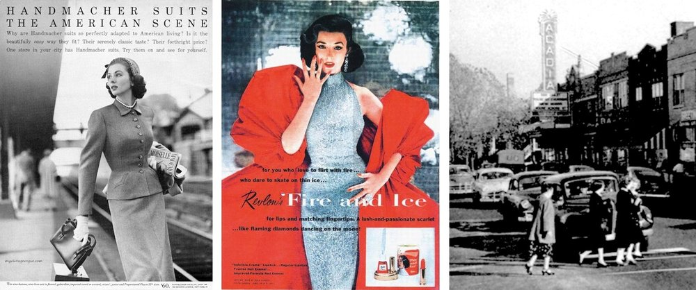 Left to right: Suzy Parker, 1952;  Fire and Ice Advertisement, 1952; Chicago's 55th Street with Acadia Theater marquee, 1952.