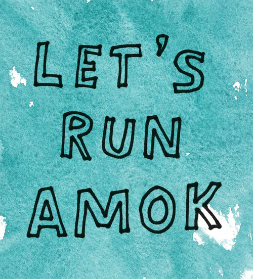 let's run amok - Signed Print