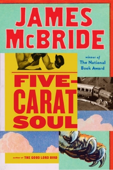 IN   Five-Carat Soul  , JAMES McBride illustrates how our common desire for freedom and equality outweighs what are often imagined or prejudice-rooted differences