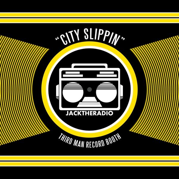 JacktheRadio_CitySlippin_ThirdMan