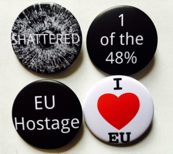 Badge types- I love EU - 1 of the 48% - Shattered - EU Hostage   Please list any combination to make up the order in badge type text box below. Thank you.