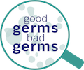 GOOD GERMS | BAD GERMS