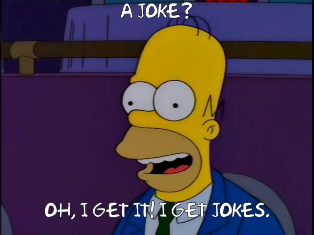 "Yes: I know it was a joke. Bear in mind that I'm the kind of philosopher who has tried to disprove that the ""jokes"" in ""Family Guy"" are, in fact, jokes."