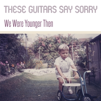 """Cover art for """"We Were Younger Then"""""""