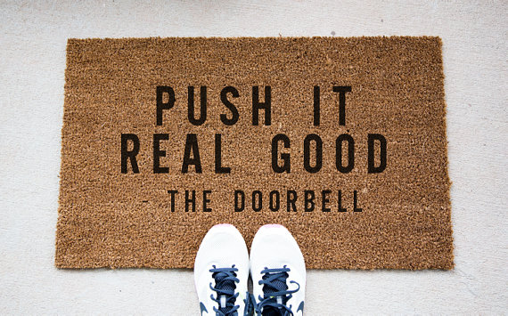 Invite guests to push it. Push it good.