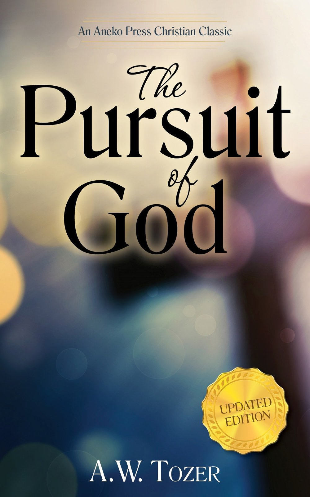 The Pursuit of God   AW Tozer