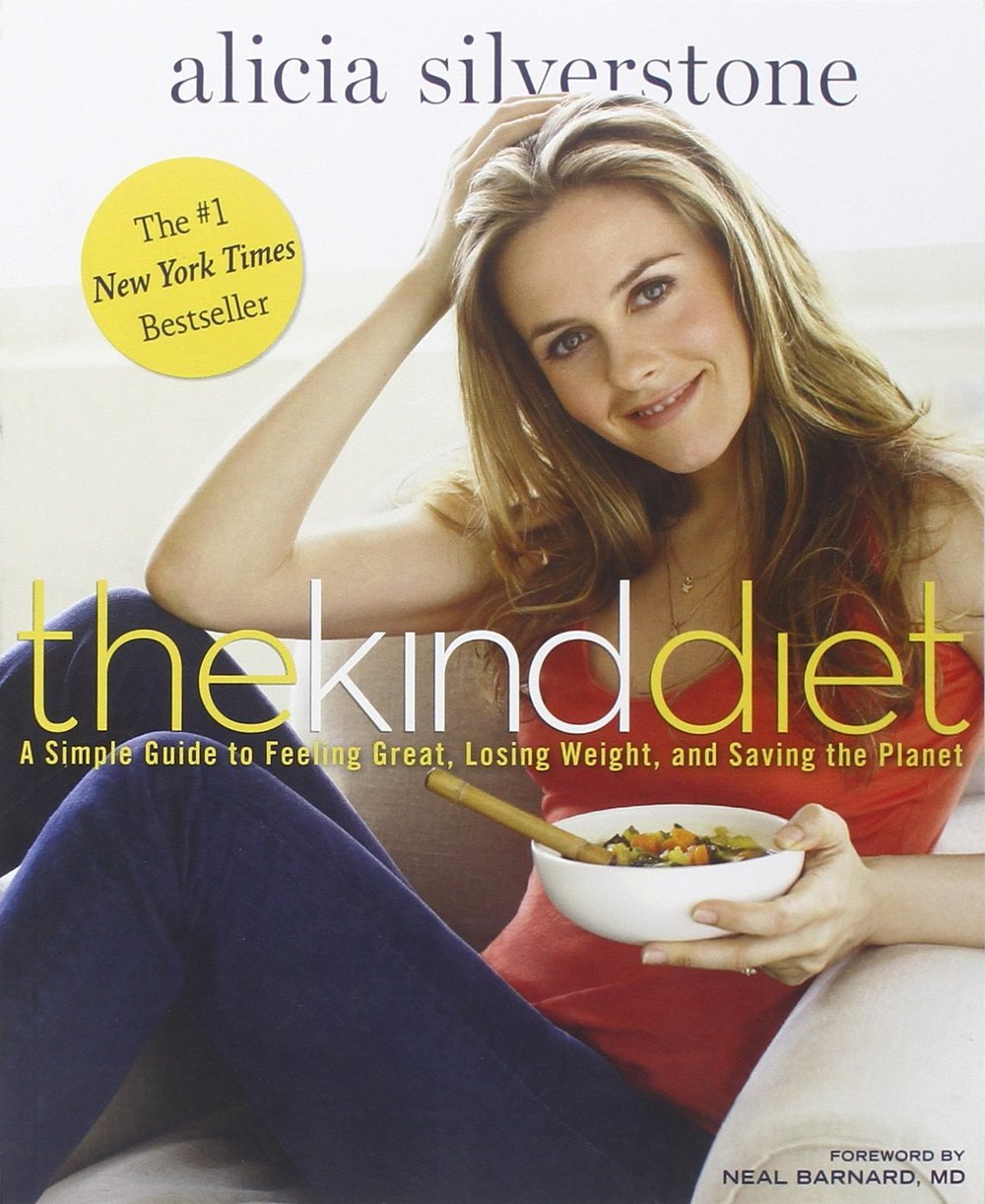 The Kind Diet   Alicia Silverstone