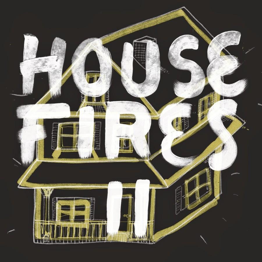 Housefires II   Housefires