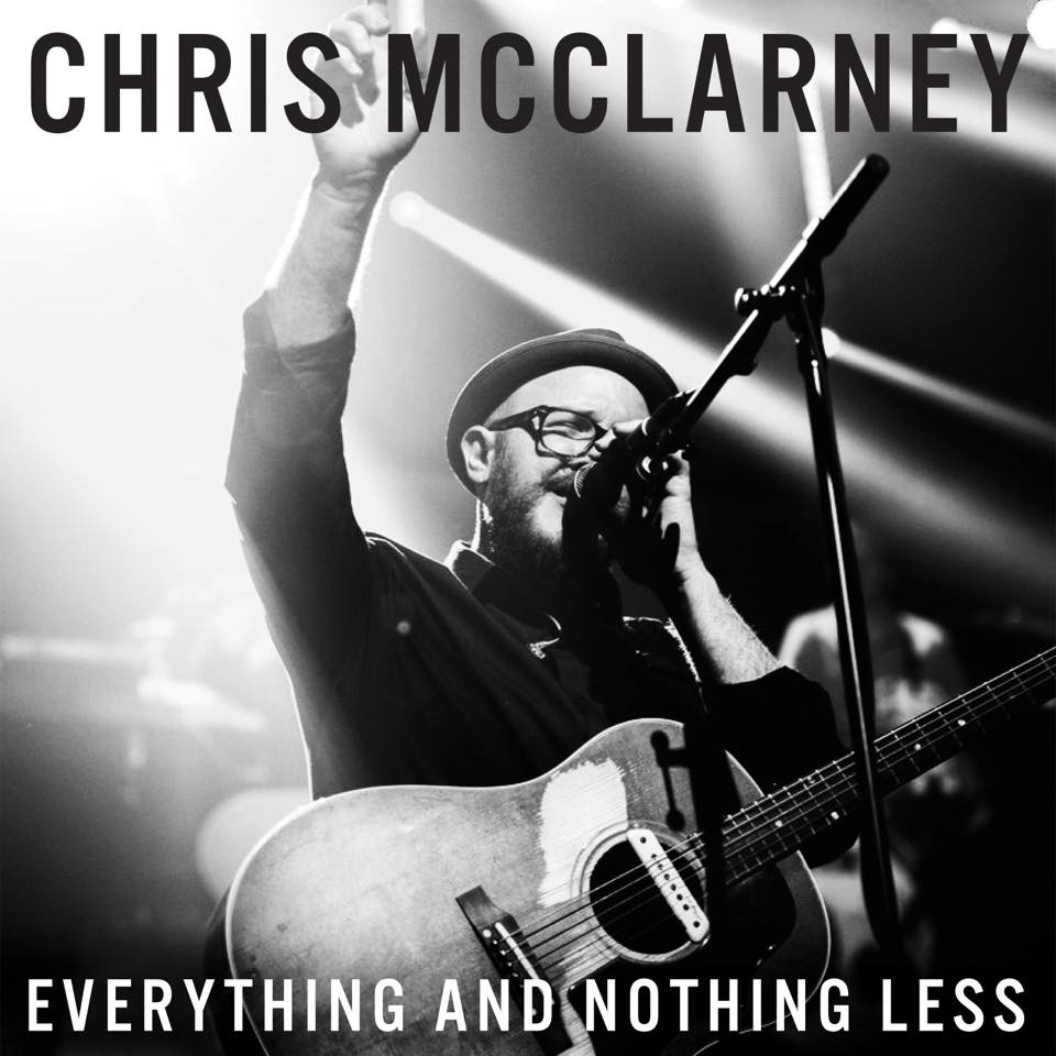 Everything and Nothing Less   Chris McClarney