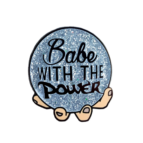 Babe With the Power Enamel Pin
