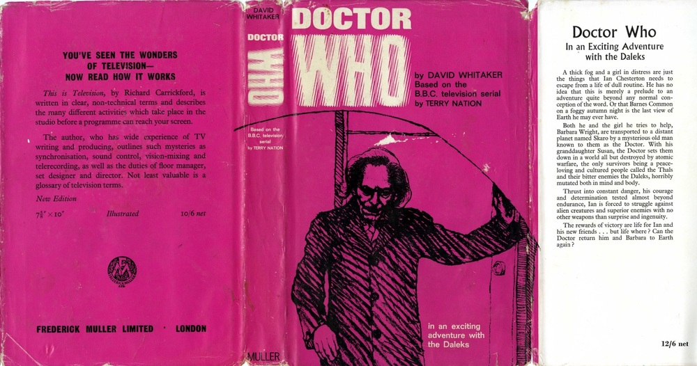 Doctor Who. In an exciting adventure with the Daleks. By David Whitaker based on the BBC television serial by Terry Nation. Published by Frederick Muller Ltd. First edn.