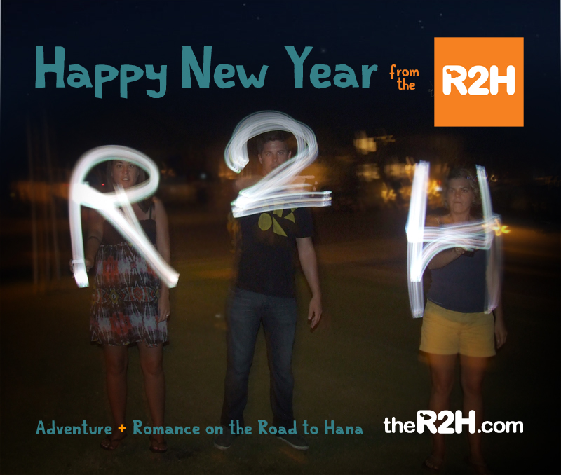 Happy New Year from the R2H Team at http://theR2H.com Turn your fantasy into reality – watch the R2H video A look back at photos from 2011 The best way to experience the Road to Hana Top 10 tips for driving the Road to Hana Here's to a new year of adventure + romance on the Road to Hana. Aloha from Maui!