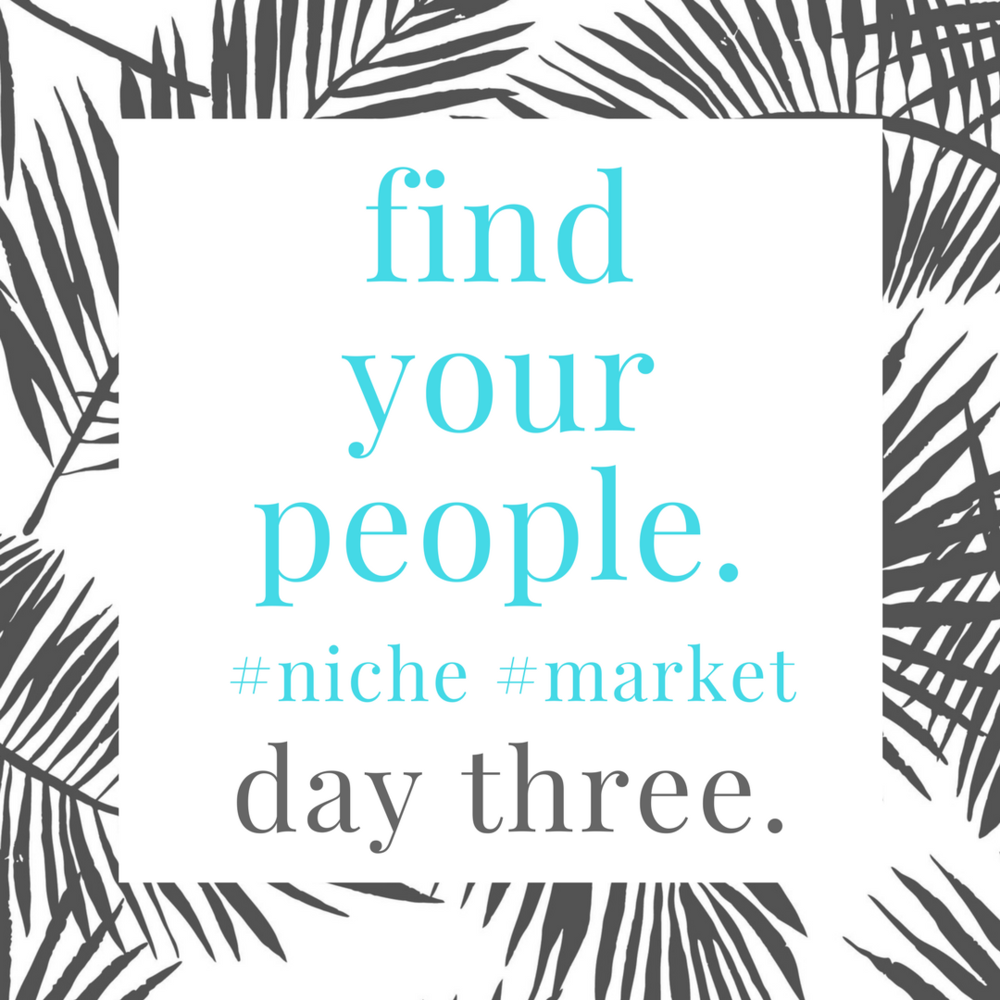 find.your.niche.day.3
