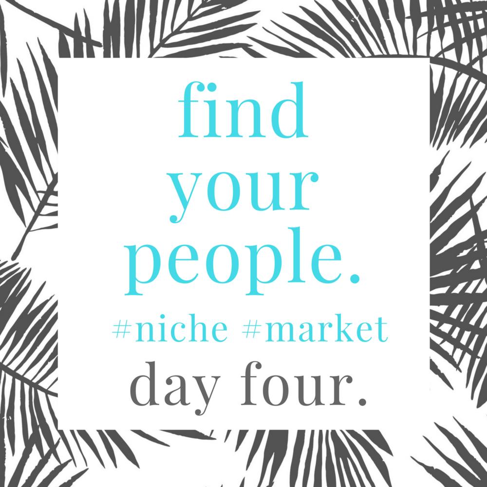 find.your.niche.day.4