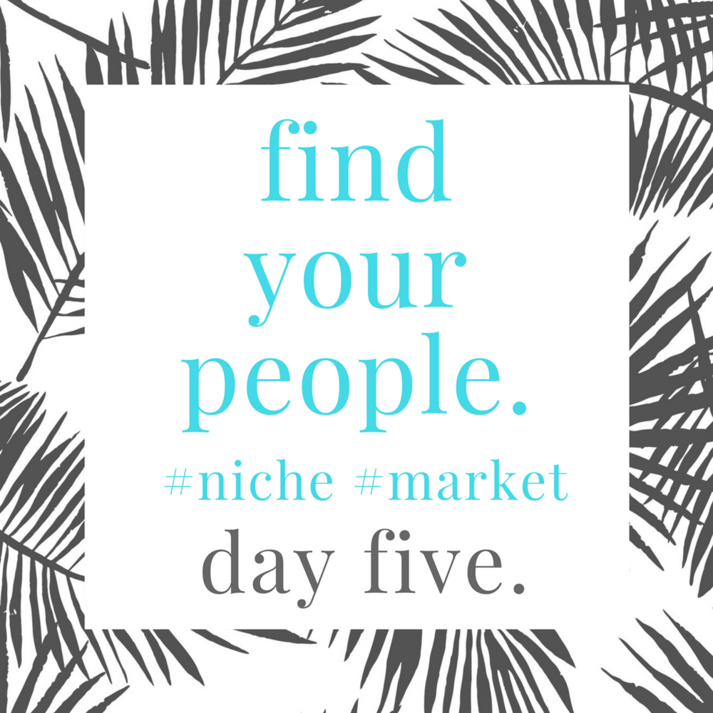 find.your.niche.day.5