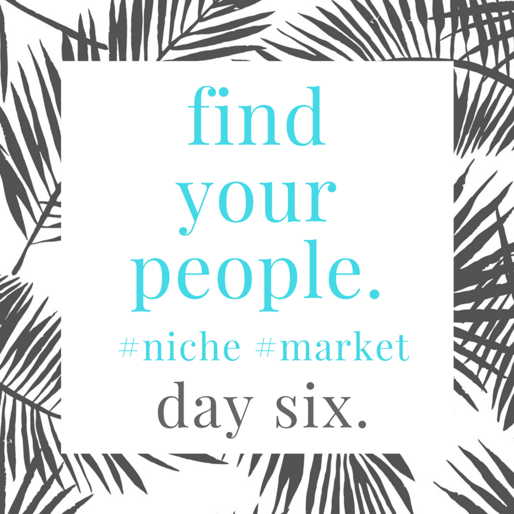 find.your.niche.day.six