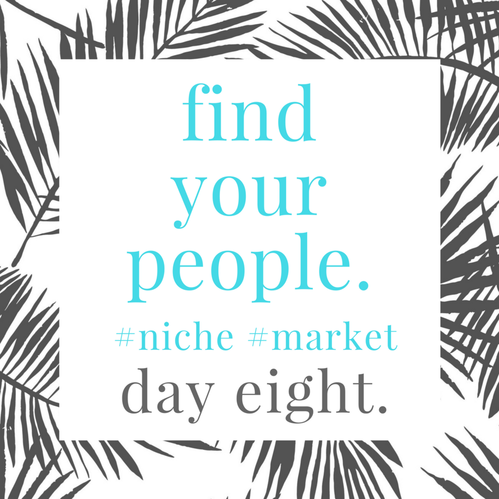 find.your.niche.day.eight