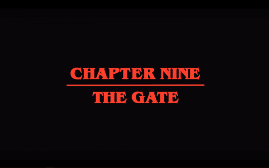 Stranger-Things-Season-2-Episode-9-Chapter-Nine-The-Gate-Season-Finale-Title-Card-2.png