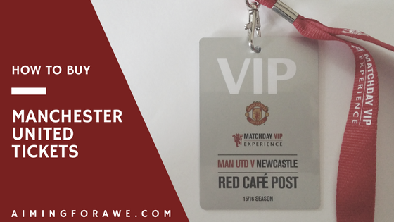 How to Buy Manchester United Tickets - AIMINGFORAWE.COM
