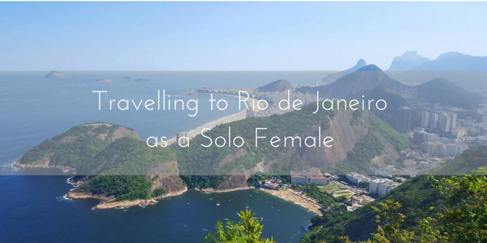 Travelling to Rio de Janeiro as a solo female - AIMINGFORAWE.COM