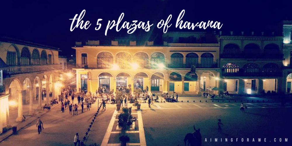 The five plazas of Havana - AIMINGFORAWE.COM