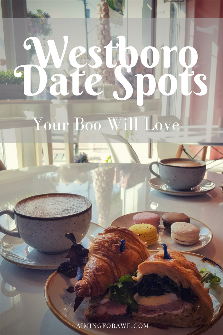 Westboro Date Spots Your Boo Will Love - aimingforawe.com