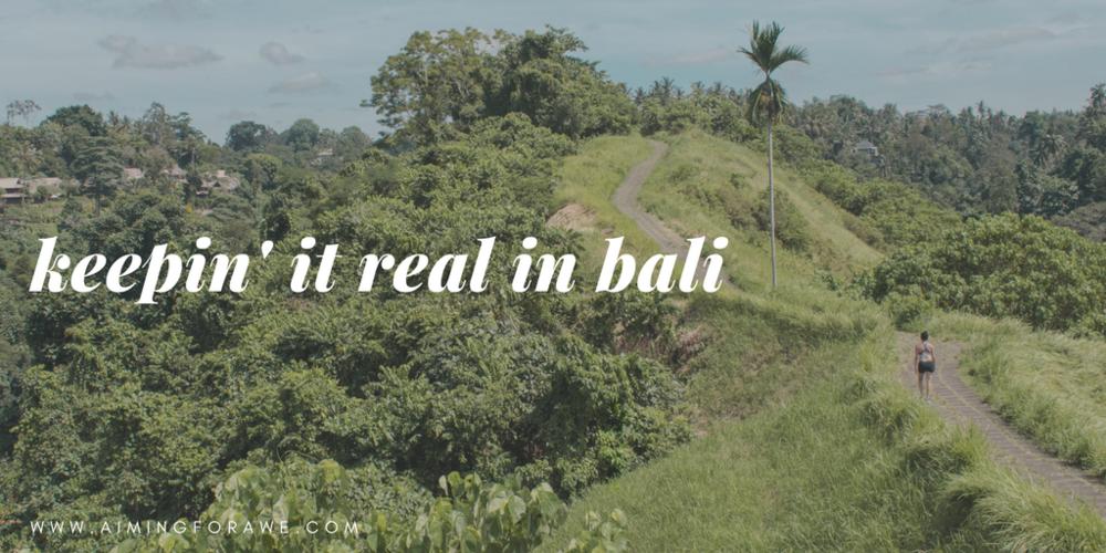 KEEPIN' IT REAL IN BALI - AIMINGFORAWE.COM