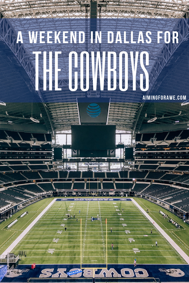 A Weekend in Dallas for the Cowboys - AIMINGFORAWE.COM