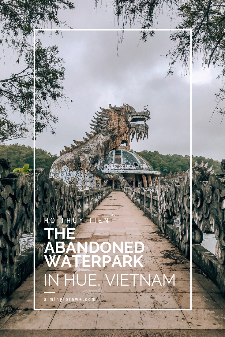 Ho Thuy Tien, the abandoned waterpark in Hue, Vietnam - AIMINGFORAWE.COM
