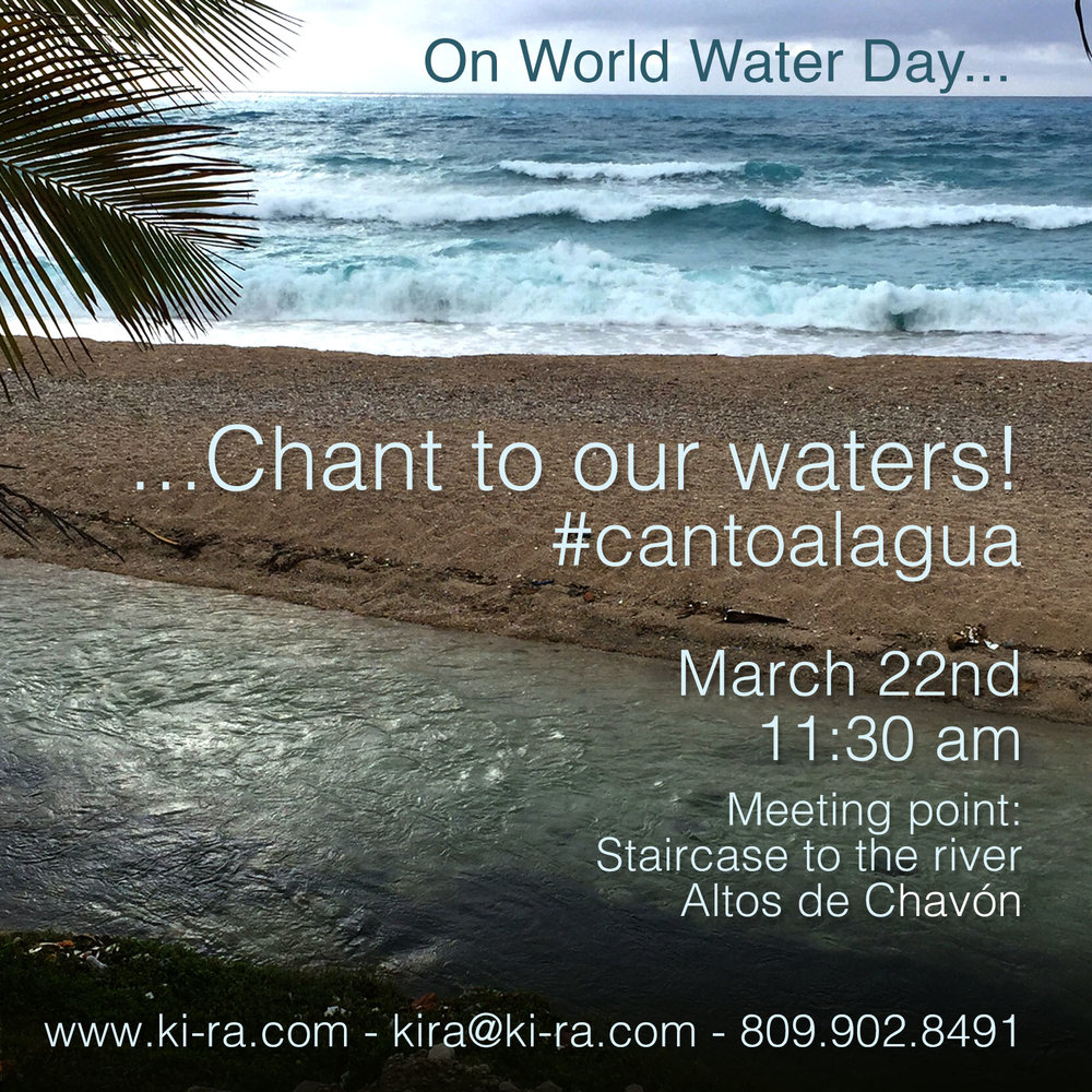 Let's celebrate World Water Day together with a beautiful meditation and chant to our River Chavón, here in La Romana. Lets join an effort that originates in South América and is expanding with the help of everyone who joins in intention! Gather or connect from home  to chant the mantra 'Ahh' nearby or thinking of a body of water you love (a stream, the ocean, a lake) and send beautiful thoughts to honor our sacred element of water.