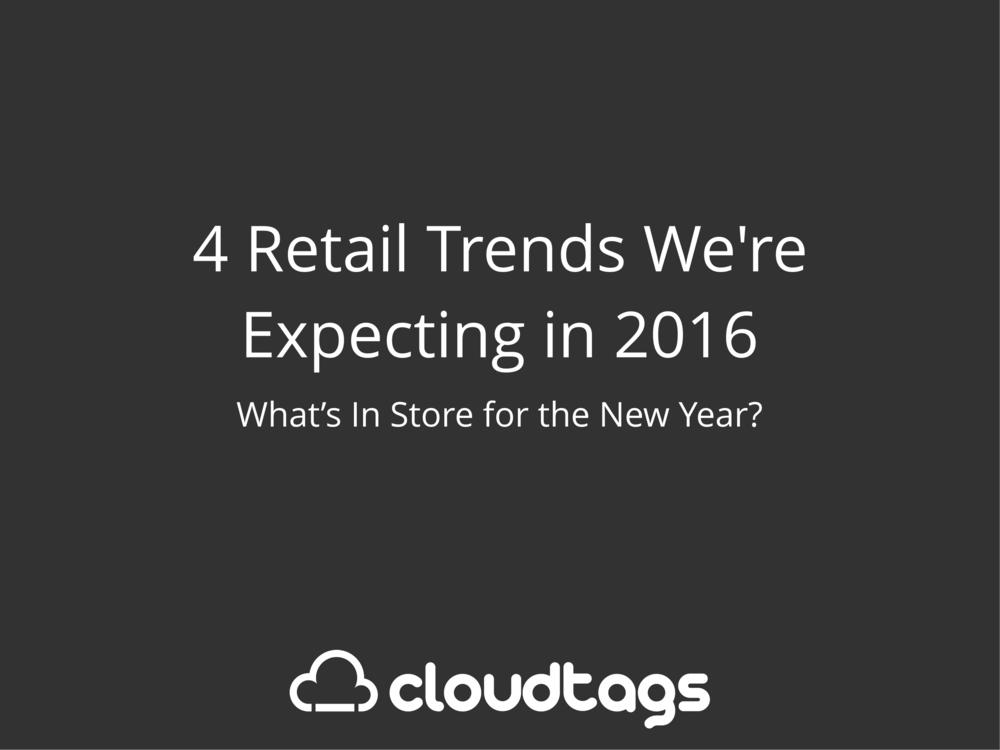 CloudTags 2016 Retail Trends