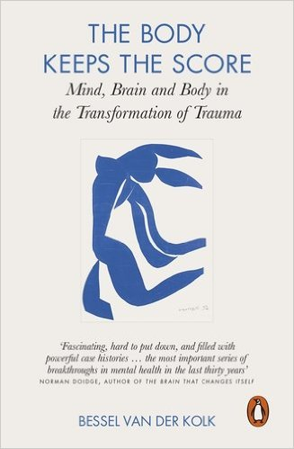 The Body Keeps the Score - Bessel van der Kolk