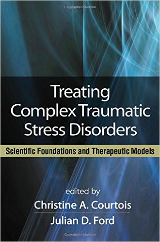 Treating Complex Traumatic Stress Disorder - (ed) Courtois & Ford