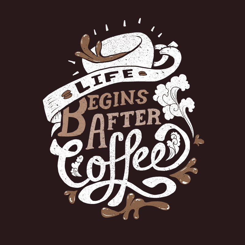 suspensefulgraphics :      Life Begins After Coffee