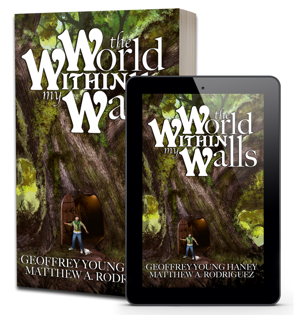 Climb Into Adventure - From writers Geoffrey Young Haney & Matthew A. Rodriguez comes The World Within My Walls, a thrilling new fantasy adventure geared for readers of all ages.