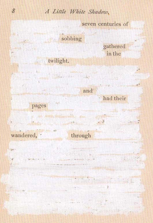 "from Mary Ruefle's erasure poem, ""A Little White Shadow"""