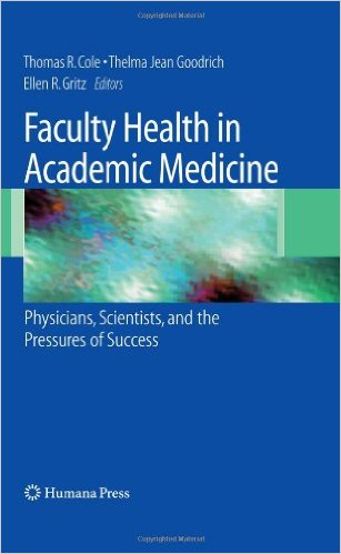 Faculty Health in Academic Medicine   (2008) is the first volume of its kind to conceptualize and study the emerging field of faculty health and well-being in academic health science centers across North America. In Faculty Health and Academic Medicine: Physicians, Scientists, and the Pressures of Success, scholars already published in areas related to faculty health, as well as those primed to break new ground, have created a volume that will help define this new and evolving field.