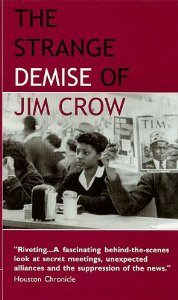 The Strange Demise of Jim Crow   (1998) reveals for the first time on film how many, perhaps most, Southern cities desegregated in a quieter, almost stealthy fashion marked by behind-the-scenes negotiations, secret deals and controversial news black-outs.