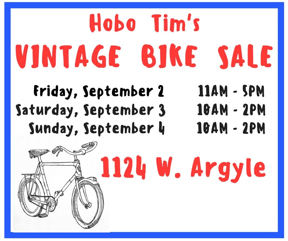 Hobo Tim is selling his weird & wonderful 40+ year collection of cruisers, 3-speeds, folding bikes & a few classic road bikes. All of Hobo Tim's bikes are sold AS IS. Come by. Check 'em out. Make an offer. Take home a classic.