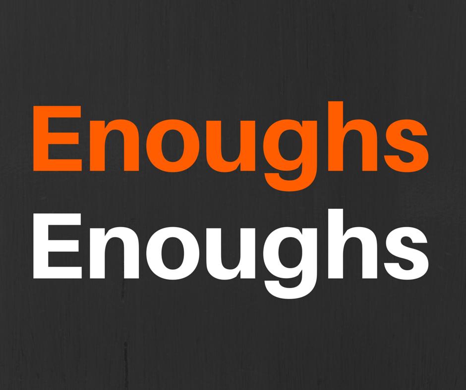 Enoughs.png