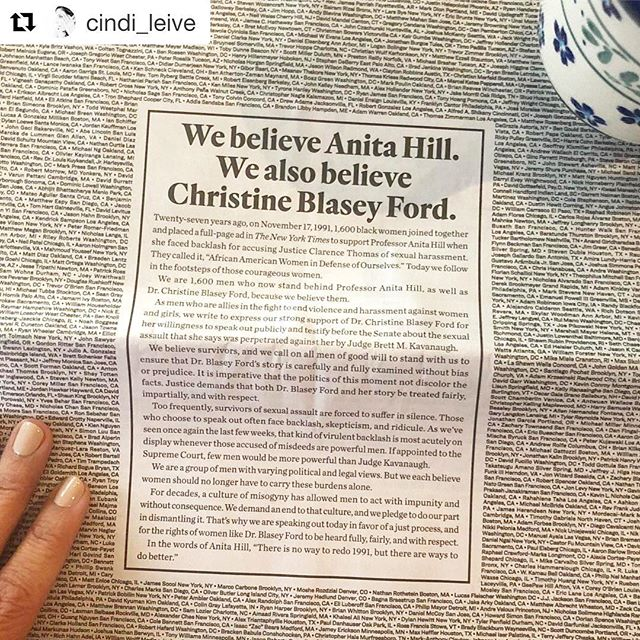 "#repost @cindi_leive ✊📰✊ What a beautiful sight in today's @nytimes: a full-page ad taken  out by 1,600 men in support of Dr. Christine Blasey Ford (and Anita Hill before her)—inspired by the letter of solidarity 1,600 black women took out during the Clarence Thomas hearings. ""We believe survivors, and we call on all men of good will to stand with us to ensure that Dr. Blasey Ford's story is carefully and fully examined without bias or prejudice,"" they write. ""In the words of Anita Hill, 'There is no way to redo 1991, but there are ways to do better.' "" Shout-out to the men whose names I spotted, including @sdadich and #TimGeary, and to organizers like @meena. We need this. 👊"