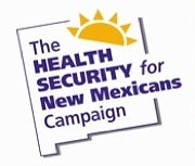 Health Security for New Mexicans Campaign