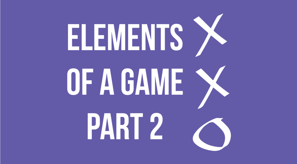 Elements-of-a-Game-Part-2-01.png