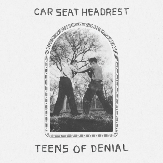 "1. Car Seat Headrest | ""Teens of Denial"""