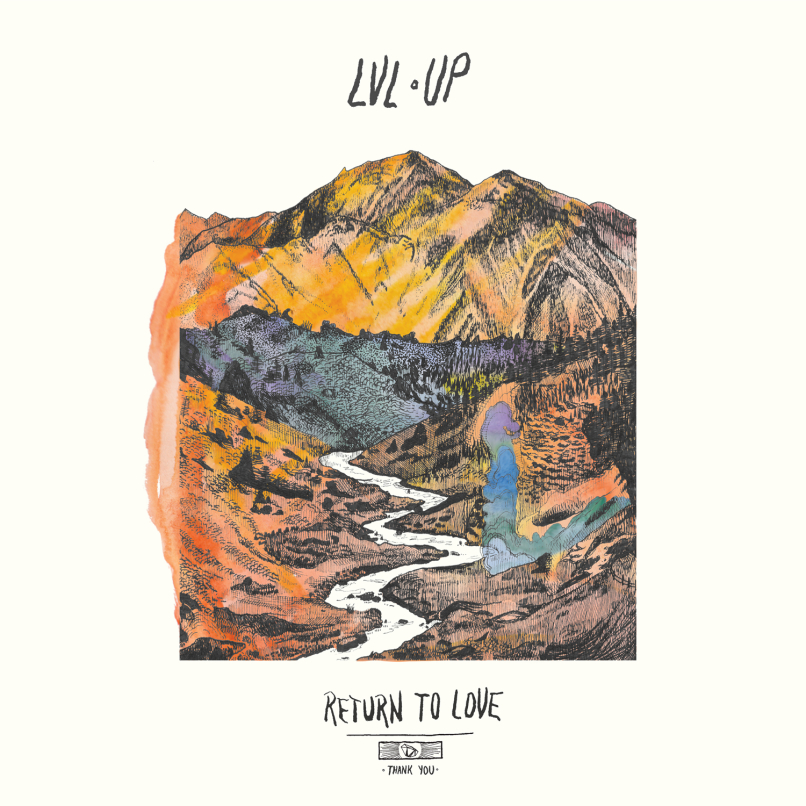 "6. LVL UP | ""Return to Love"""